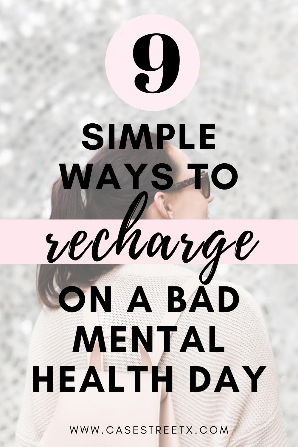 9 Simple ways to recharge on a bad mental health day.