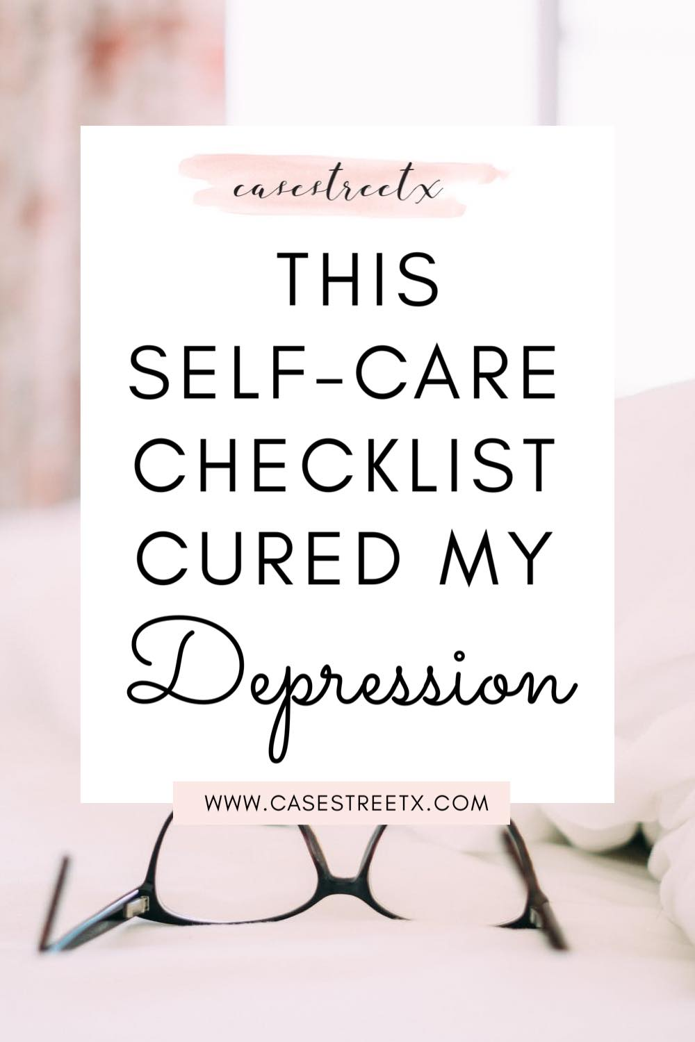 This self-care checklist cured my depression