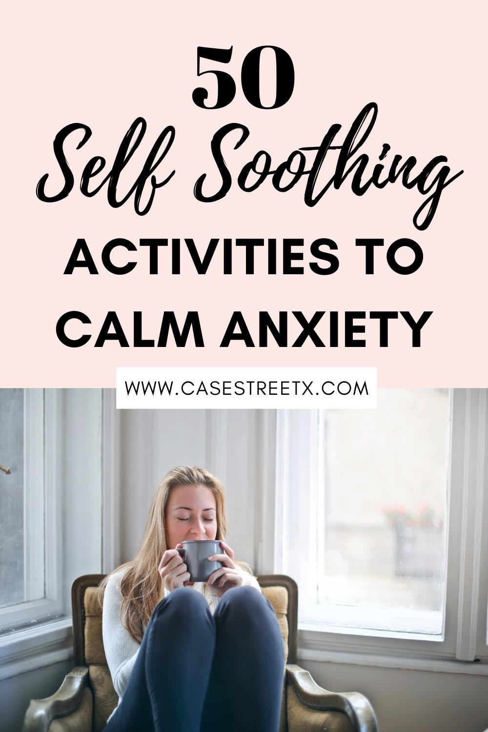 Self Soothing Activities to Calm Anxiety